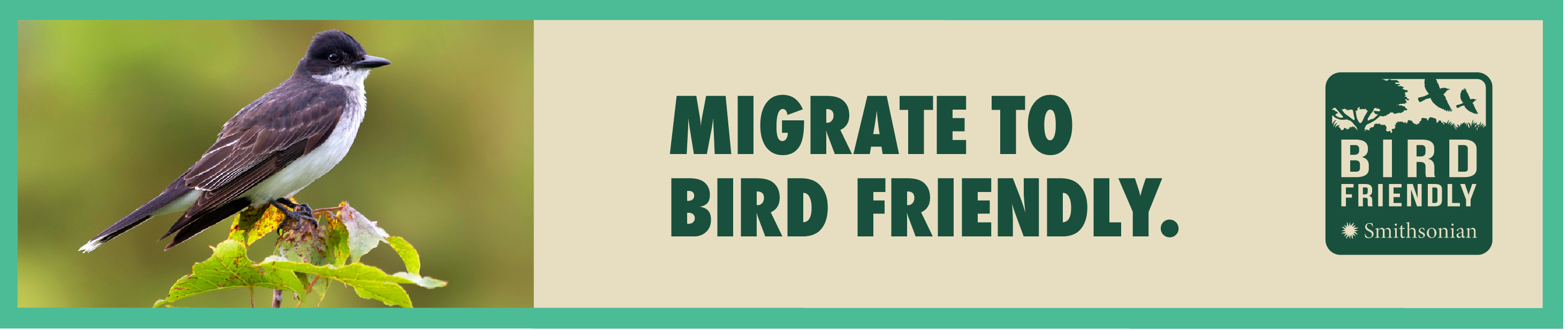 "A banner with a photo of a migratory bird perched on a tree branch on the left and the text ""Migrate to Bird Friendly"" with the Smithsonian Bird Friendly logo on the right"