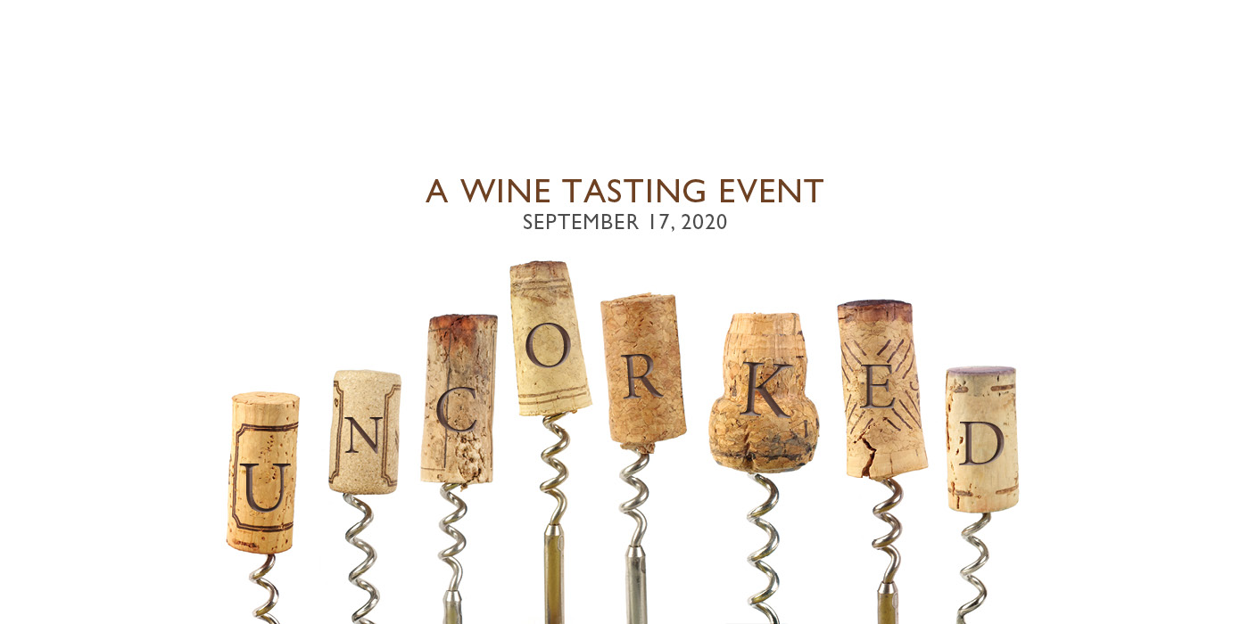 """A series of wine corks with letters that spell """"Uncorked."""" Above them is the text """"A Wine Tasting Event. September 17, 2020"""""""